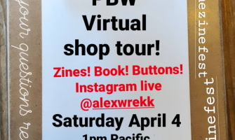 Celebrate Quaranzine fest and Stay home Zine Fest with a Portland Button Works Virtual Shop tour Saturday April 4, 2020 1PM Pacific!