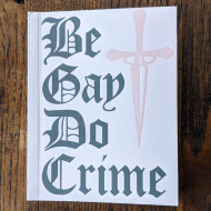 Be Gay Do Crime by The Mary Nardini Gang