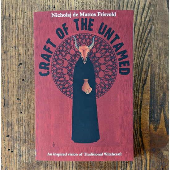 Craft of the Untamed: An Inspired Vision of Traditional Witchcraft