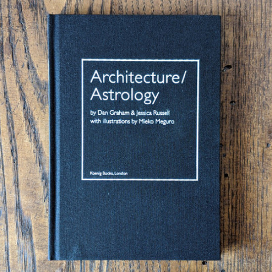 Architecture /Astrology: By Dan Graham and Jessica Russell
