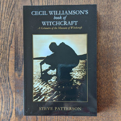 Cecil Williamson's Book of Witchcraft: A Grimoire of the Museum of Witchcraft