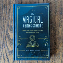 Magical Writing Grimoire: Use the Word as Your Wand for Magic, Manifestation & Ritual