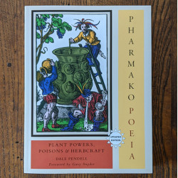 Pharmako/Poeia: Plant Powers, Poisons, and Herbcraft
