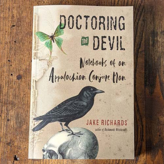 Doctoring the Devil: Notebooks of an Appalachian Conjure Man