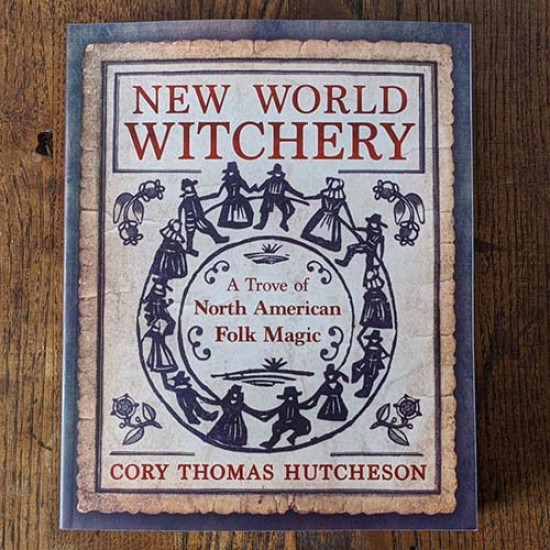 New World Witchery: A Trove of North American Folk Magic