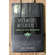 Backwoods Witchcraft: Conjure & Folk Magic from Appalachia