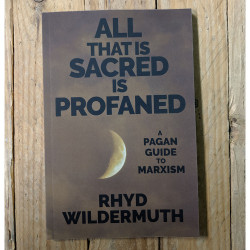 All That is Sacred is Profaned: A Pagan Guild to Marxism