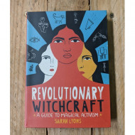 Revolutionary Witchcraft: A Guide to Magical Activism