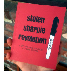 Stolen Sharpie Revolution: a DIY Resource for Zines and Zine Culture (6th Edition)