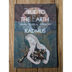True to the Earth - Pagan Political Theory