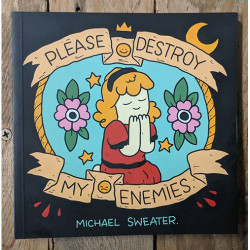Please Destroy my Enemies by Michael Sweater