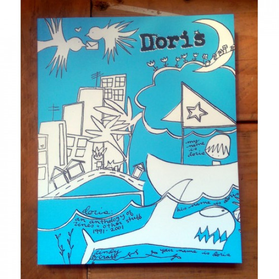 Doris Anthology of Zines + Other Stuff 1991-2001
