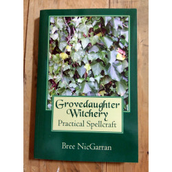 Grovedaughter Witchery: Practical Spellcraft
