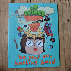 Be Your Own Backing Band - Comics About Music by Liz Prince