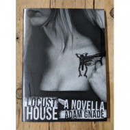 Locust House: A Novella by Adam Gnade