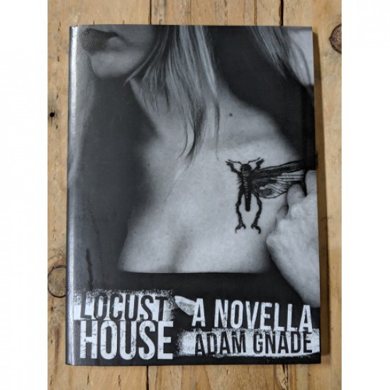 Locust House: A Novella by Adam Gnade