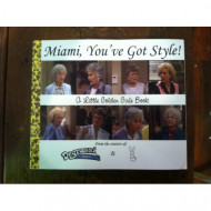 Miami, You've Got Style! A Little Golden Girls Book