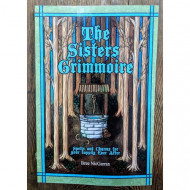 The Sisters Grimmoire - Spells and Charms for your Happily Ever After by Bree NicGarran