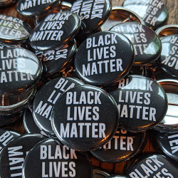 "BLACK LIVES MATTER 1"" buttons in bulk"