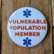 "Vulnerable  Population Member 2.25"" Pin-back Button"