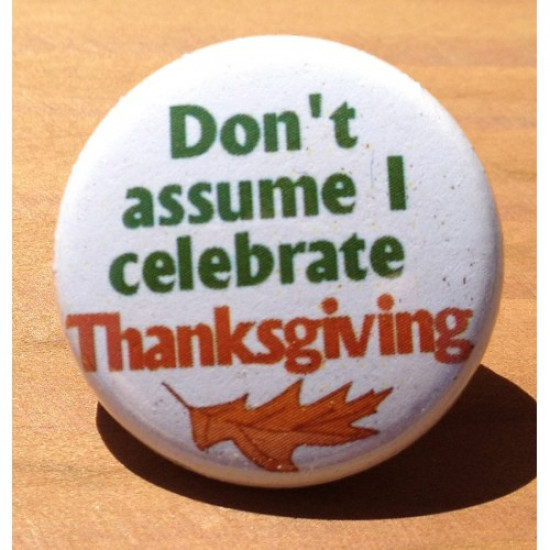 Don't Assume I Celebrate Thanksgiving HD-02