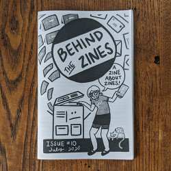 Behind The Zines #10 A Zine About Zines
