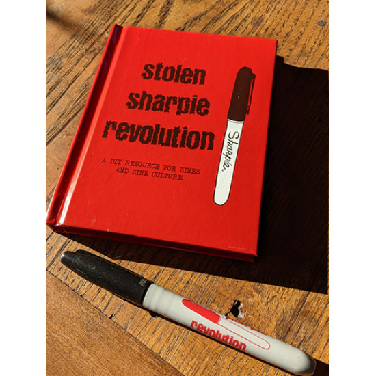 Stolen Sharpie Revolution: a DIY Resource for Zines and Zine Culture (6th Edition) HARDCOVER