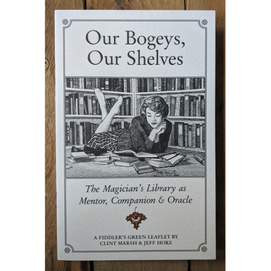 Our Bogeys, Our Shelves: The Magician's Library as Mentor, Companion, and Oracle