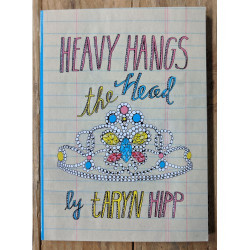 Heavy Hangs the Head by Taryn Hipp