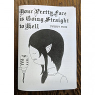Your Pretty Face is Going Straight to Hell #24 and Mythologizing Me #13 SPLIT ZINE