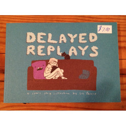 Delayed Replays by Liz Prince