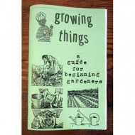 Growing Things: A Guide for Beginning Gardeners: Joshua James Amberson