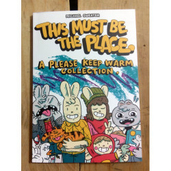 This Must Be The Place: A Please Keep Warm Collection by Michael Sweater