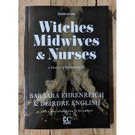 Witches, Midwives, & Nurses: A History of Women Healers