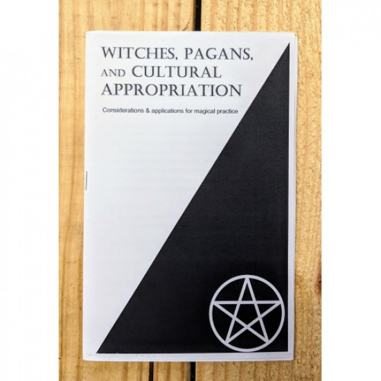 Witches, Pagans, and Cultural Appropriation; Considerations & Applications for Magical Practice